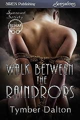 Walk Between the Raindrops [Suncoast Society] (Siren Publishing Sensations) Kindle Edition