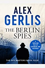 The Berlin Spies (Spy Masters Book 4) Kindle Edition