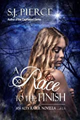 A Race to the Finish (The Alyx Rayer Chonicles Book 2) Kindle Edition
