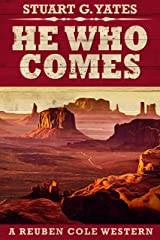 He Who Comes (Reuben Cole Westerns Book 1) Kindle Edition