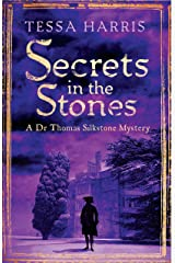 Secrets in the Stones: a gripping mystery that combines the intrigue of CSI with 18th-century history (Dr Thomas Silkstone Mysteries Book 6) Kindle Edition