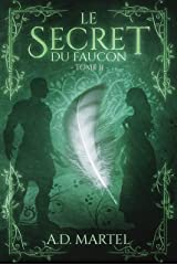 Le Secret du Faucon: Tome 2 Format Kindle