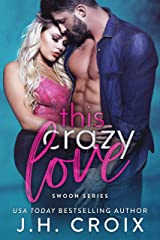 This Crazy Love (Swoon Series Book 1) Kindle Edition
