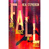 Fall or, Dodge in Hell: From the New York Times bestselling sci fi author of books like Seveneves, his latest masterpiece
