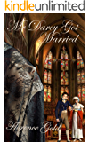 Mr Darcy Got Married: A Pride and Prejudice Variation