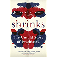 Shrinks: The Untold Story of Psychiatry (English Edition)