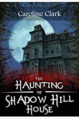 The Haunting of Shadow Hill House Kindle Edition