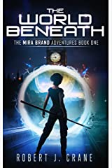 The World Beneath (The Mira Brand Adventures Book 1) (English Edition) Format Kindle