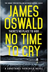 No Time to Cry: Constance Fairchild Series 1 (New Series James Oswald) Kindle Edition