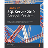 Hands-On SQL Server 2019 Analysis Services: Design and query tabular and multi-dimensional models using Microsoft's SQL…