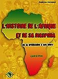 L'histoire de l'Afrique et de sa diaspora. De la préhistoire à nos jours... à partir de 10 ans