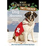 Dog Heroes: A Nonfiction Companion to Magic Tree House Merlin Mission #18: Dogs in the Dead of Night: 24 (Magic Tree House (R