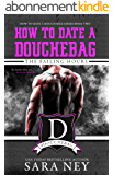 The Failing Hours: How to Date a Douchebag (English Edition)