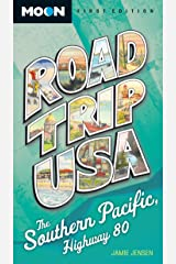 Road Trip USA: Southern Pacific, Highway 80 Kindle Edition