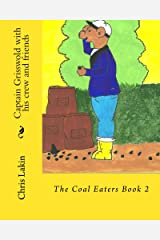 Captain Grisswold with his crew and friends: The Coal Eaters Kindle Edition