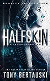 Halfskin: A Technothriller (English Edition)