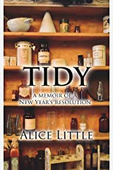 Tidy: a memoir of a New Year's resolution Kindle Edition