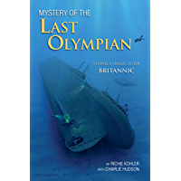 Mystery of The Last Olympian: Titanic's Tragic Sister Britannic (English Edition)