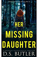 Her Missing Daughter: A Gripping Psychological Thriller Kindle Edition