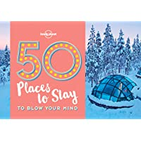 50 Places To Stay To Blow Your Mind 1 (Lonely Planet)