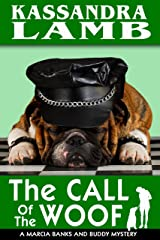 The Call of the Woof (The Marcia Banks and Buddy Cozy Mysteries Book 3) Kindle Edition