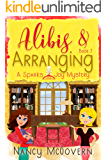 Alibis & Arranging: A Good, Clean Cozy Mystery (Spark & Joy Book 2)