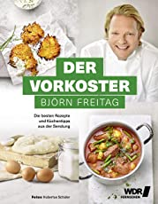 Der Vorkoster - Die besten Rezepte und Küchentipps aus der Sendung (Kochbücher von Björn Freitag)