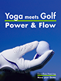 Yoga meets Golf: Mehr Power & Mehr Flow: Golf-Fitness mit Yoga (move your game 3)