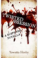Twisted Obsession: A Suspense Novella Kindle Edition