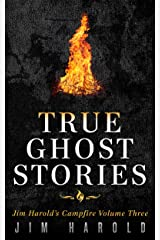 True Ghost Stories: Jim Harold's Campfire 3 Kindle Edition