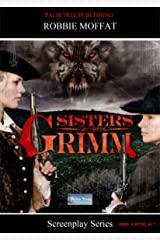 Sisters Grimm (Screenplay Series) Kindle Edition