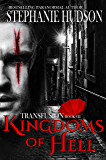 Kingdoms Of Hell: Vampire Paranormal Romance (Transfusion Book 7)
