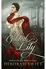 The Gilded Lily: A sweeping historical saga of sisters, rivals and revenge (Westmorland Book 2) Kindle Edition