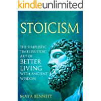 STOICISM: The Simplistic Timeless Stoic Art of Better Living with Ancient Wisdom
