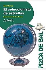 El coleccionista de estrellas (LITERATURA INFANTIL (6-11 años) - Pizca de Sal) Versión Kindle