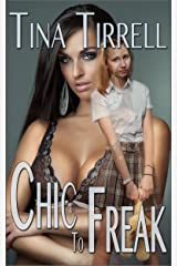 Chic to Freak: (a Nerd Girl Revenge / Geek Transformation Story) (Nerds Rule the School Book 2) (English Edition) Format Kindle