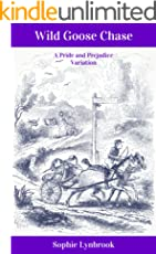 Wild Goose Chase: A Pride and Prejudice Variation (English Edition)