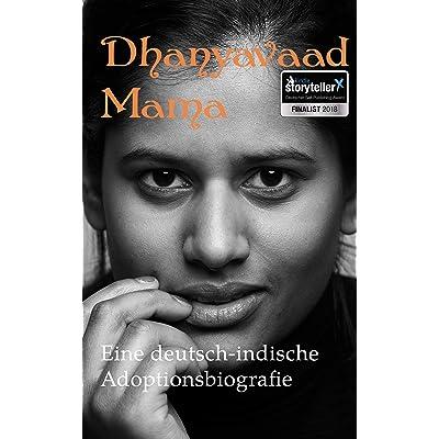 Isabel Hövels und Mike Schiffer : Dhanyavaad Mama: Eine deutsch-indische Adoptionsbiografie