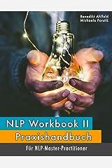 NLP Workbook II: Praxishandbuch für NLP-Master-Practitioner Kindle Ausgabe