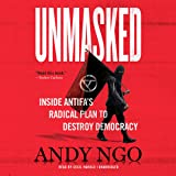 Unmasked: Inside Antifa's Radical Plan to Destroy Democracy; Library Edition