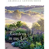 Gardens in My Life: The Favourite Gardens of World-famous Landscape Designer Arabella Lennox-Boyd