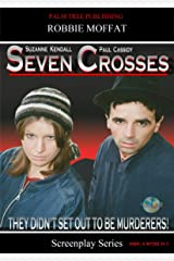 Seven Crosses (Screenplay Series) Kindle Edition
