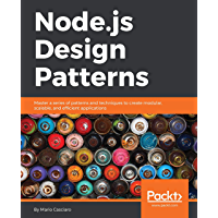 Node.js Design Patterns: Master a series of patterns and techniques to create modular, scalable, and efficient…