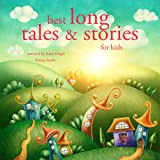 Best Long Tales and Stories for Kids