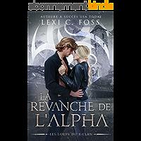 La Revanche de l'Alpha (Les Loups du X-Clan t. 4)