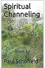 Spiritual Channeling: Book 10 Kindle Edition