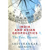 India and Asian Geopolitics: The Past, Present