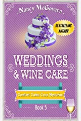 Weddings & Wine Cake: A Culinary Cozy Mystery (Comfort Cakes Cozy Mysteries Book 5) Kindle Edition