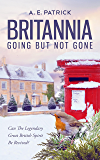 Britannia - Going But Not Gone: Can The Legendary Great British Spirit Be Revived? (English Edition)