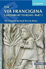 The Via Francigena Canterbury to Rome - Part 2: The Great St Bernard Pass to Rome (Cicerone Guide) Paperback